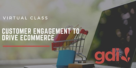 Virtual: Customer Engagement to Drive eCommerce tickets