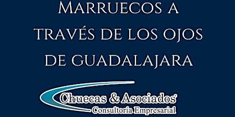 Networking Empresarial Marruecos en los ojos de Guadalajara tickets