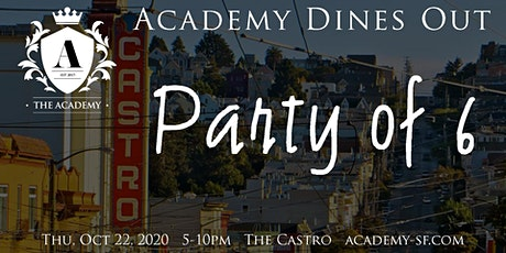Academy Dines Out: Party of 6 tickets