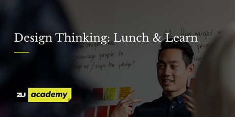 zu Design Thinking: Lunch and Learn tickets