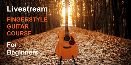 Fingerstyle For Beginners - Livestream Guitar Course For Adults tickets