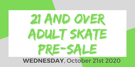 Wednesday Night Adult Skate - 10/21/2020 Pre-Sale tickets