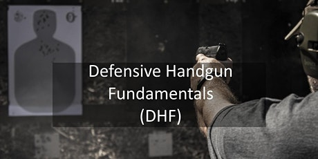 Defensive Handgun Fundamentals (DHF) Nov 7, 2020 tickets