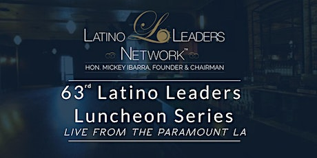 63rd Latino Leaders Luncheon Series: Live from The Paramount LA tickets