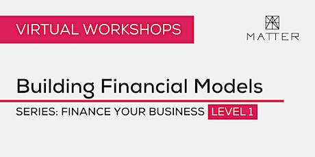 MATTER Workshop: Building Financial Models tickets