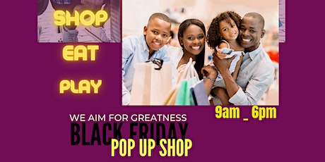 Black Friday PoP Up Shop * Shopping * Games * Networking * Fun tickets