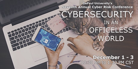 Cybersecurity in an Officeless World: Seventh Annual Cyber Risk Conference tickets