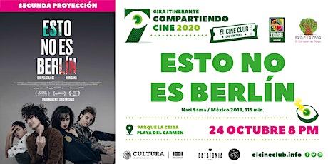 Esto No es Berlín / Segunda Proyección / Compartiendo Cine 2020