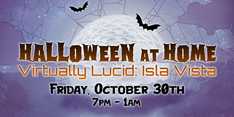 Halloween at Home: Virtually Lucid in Isla Vista tickets