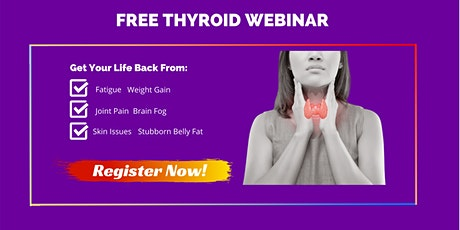 Thyroid  & Adrenal Fatigue Webinar - Take Your Life Back tickets