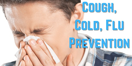Cough, Cold, Flu Prevention tickets