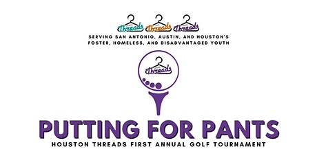 Houston Threads Putting For Pants Golf Tournament tickets