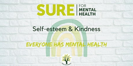 SURE for Mental Health - Self-esteem and Kindness Webinar tickets