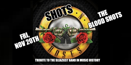 SHOTS N ROSES tickets