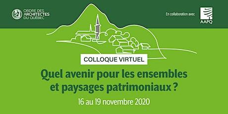 Colloque virtuel - Quel avenir pour les ensembles et paysages patrimoniaux? billets