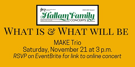 WHAT IS AND WHAT WILL BE, a Hallam Family Concert tickets