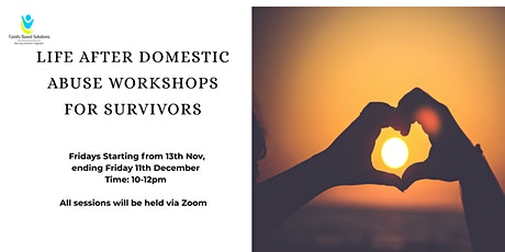 Life After Domestic Abuse Workshops For Survivors tickets