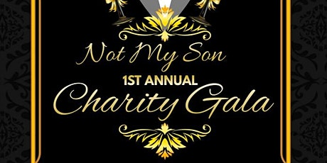Not My Son 1st Annual Charity Gala tickets