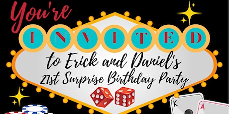 Erick and Daniel's SURPRISE 21st Birthday Party tickets