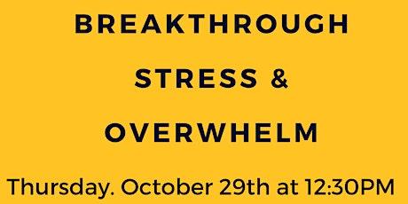 Breakthrough Stress & Overwhelm tickets