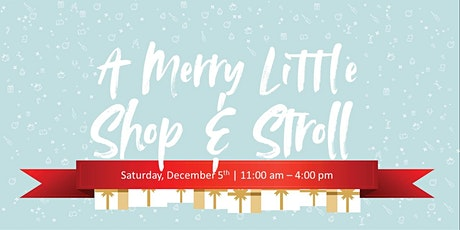 A Merry Little Shop & Stroll tickets