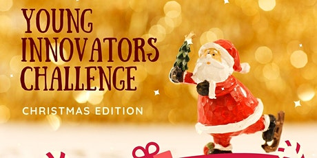 Young Innovators Challenge 2020 (Christmas Edition) ingressos