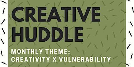 Creative Huddle: Creativity x Vulnerability tickets