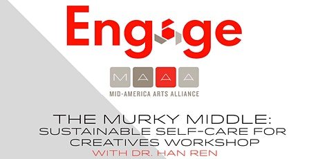 The Murky Middle: Sustainable Self-Care for Creatives  Workshop tickets