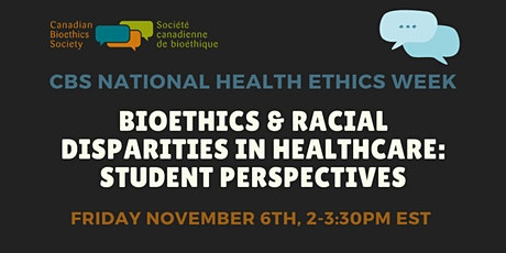 Bioethics & Racial Disparities in Healthcare: Student Perspectives tickets