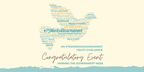 UN #75Words4Disarmament Youth Challenge  Congratulatory Event tickets