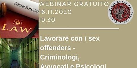 Lavorare con i sex offenders - Criminologi, Avvocati e Psicologi in rete biglietti