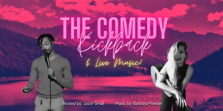 The Comedy Kickback 3 (with Live Music - FREE!) Tickets