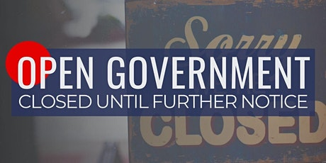 Open Government: Closed Until Further Notice tickets