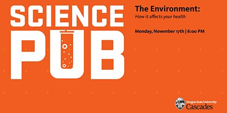 Science Pub - The Environment: How it affects you and your health tickets