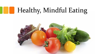 Healthy, Mindful Eating tickets