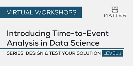 MATTER Workshop: Introducing Time-to-Event Analysis in Data Science tickets