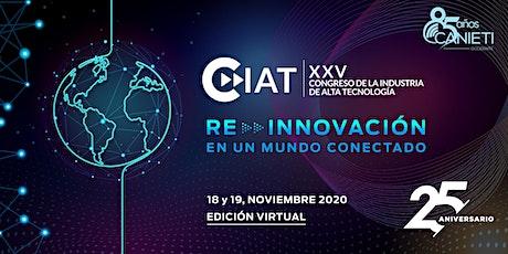 Congreso de la Industria de Alta Tecnología (CIAT) 2020  Edición Virtual boletos