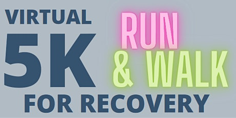 VIRTUAL 5K RUN/WALK FOR RECOVERY tickets