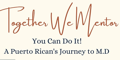 TWM: You Can Do It! A Puerto Rican's Journey to M.D tickets