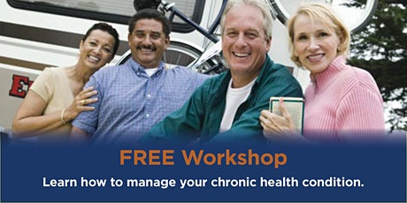 Free Workshop: Learn how to Manage Your Chronic Health Condition tickets