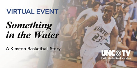 Preview Screening of Something in the Water: A Kinston Basketball Story tickets