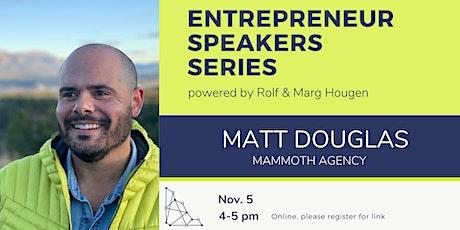 Entrepreneur Speaker Series: Matt Douglas