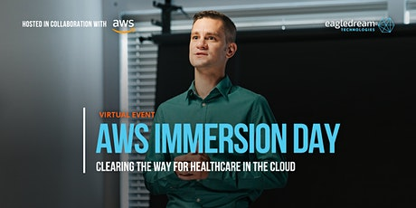Virtual AWS Immersion Day: Clearing the Way for Healthcare in the Cloud tickets