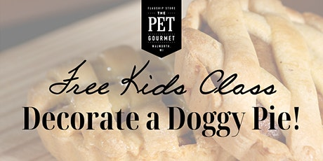 Decorate a Doggy Pie - Free Kids Class tickets