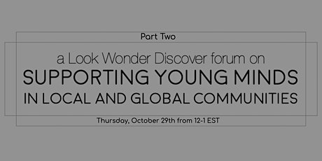 Part Two: Supporting Young Minds in Local and Global Communities. tickets