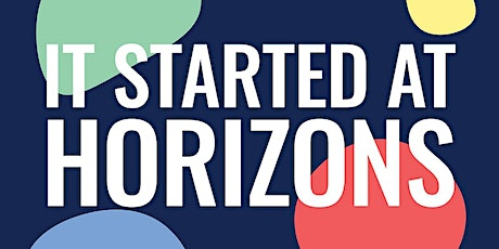 It Started at Horizons: Career Navigation in a Changing Economy tickets