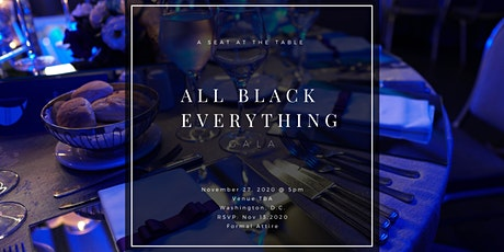 A Seat at the Table: The ALL BLACK EVERYTHING Gala tickets