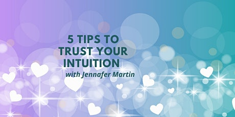 5 Tips to Trust Your Intuition tickets
