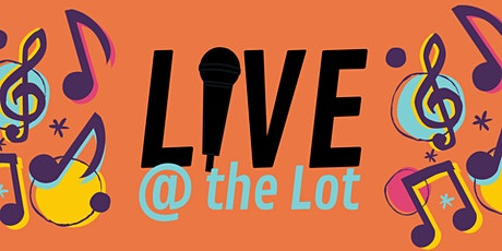 Live at the Lot tickets