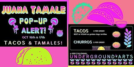 JUANA TAMALE POP-UP ~ Tacos & Tamales! tickets